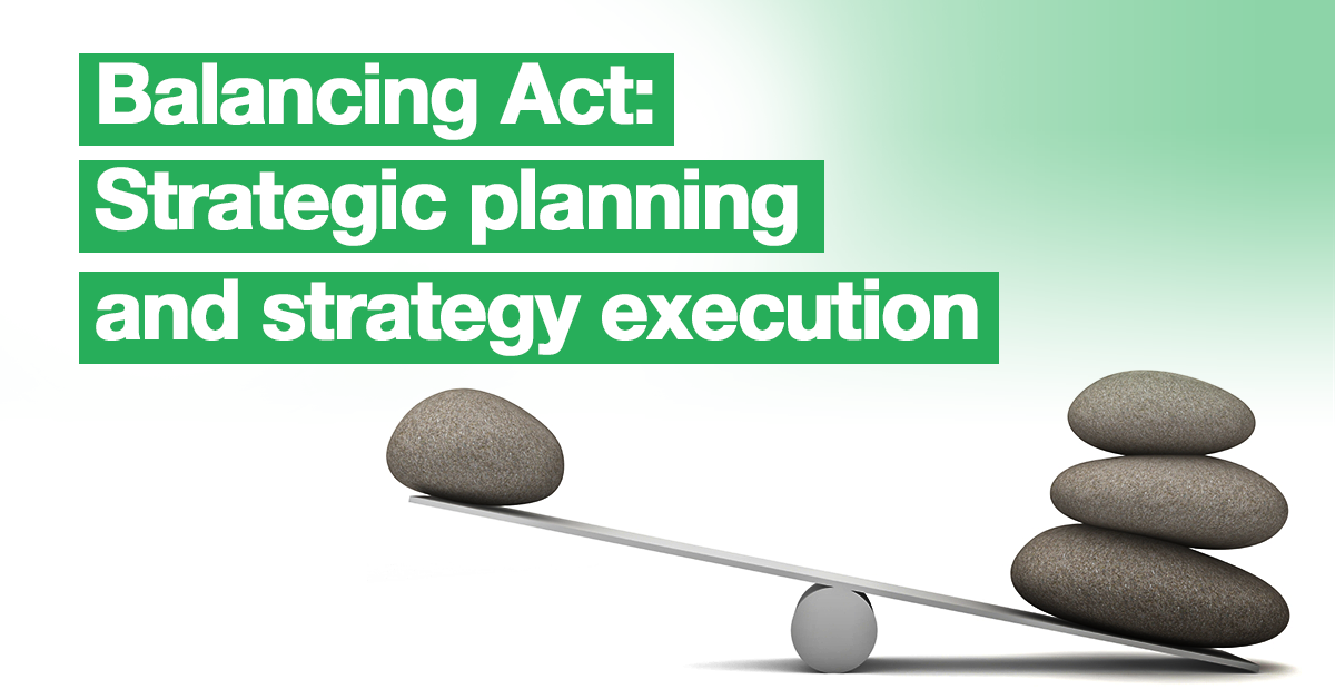 The majority of leaders are good at strategy execution or strategic planning, but not both. It's time to find the balance using StrategyX.